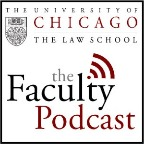 University of Chicago Law School Faculty Podcast